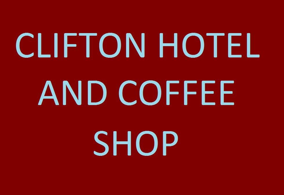 Clifton Hotel and Coffee Shop